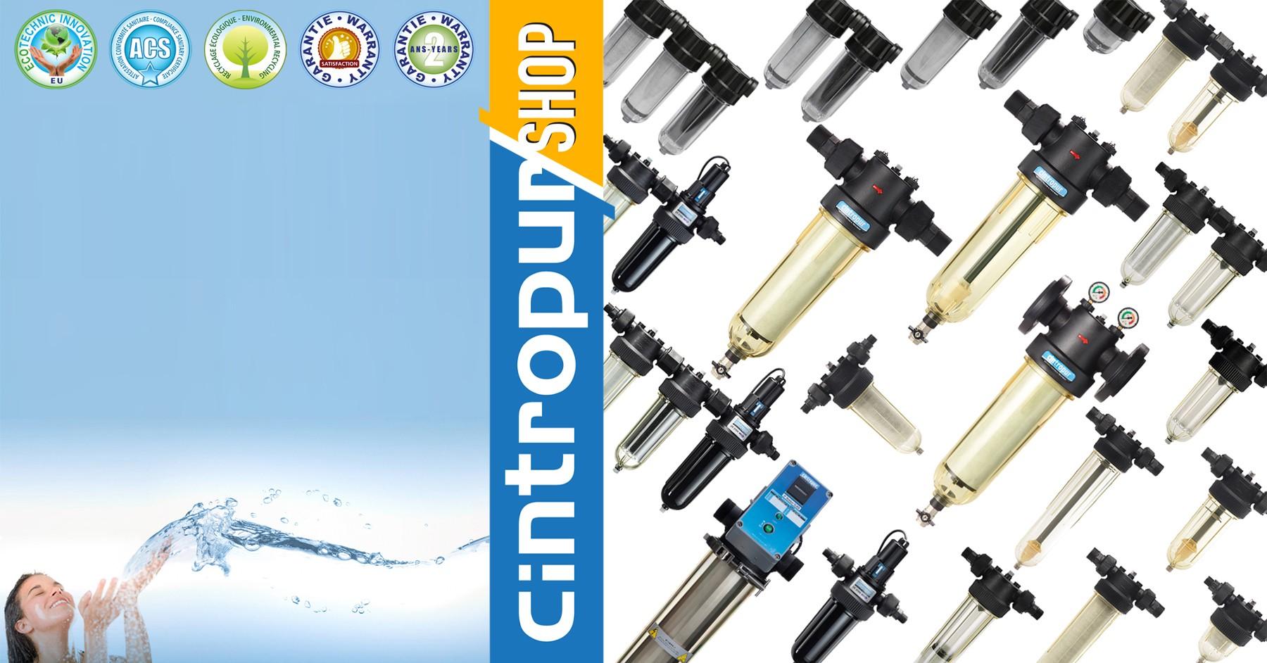 Boutique en ligne officielle Cintropur SHOP, filtres à liquide, stérilisateurs d'eau Cintropur UV, charbon actif